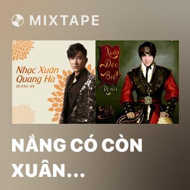 Radio Nắng Có Còn Xuân (Remix) - Various Artists
