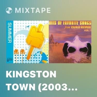 Mixtape Kingston Town (2003 Remastered Version) - Various Artists