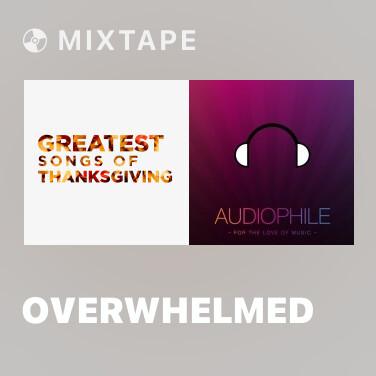 Mixtape Overwhelmed