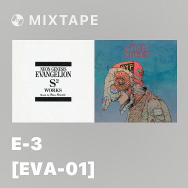 Mixtape E-3 [Eva-01] - Various Artists