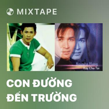 Mixtape Con Đường Đến Trường - Various Artists