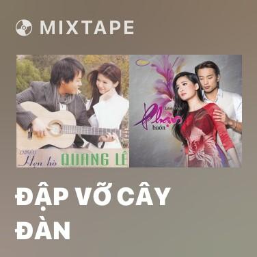 Mixtape Đập Vỡ Cây Đàn - Various Artists