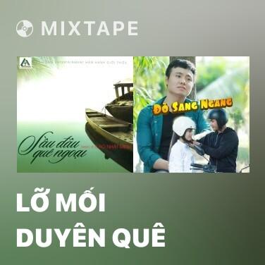 Mixtape Lỡ Mối Duyên Quê - Various Artists