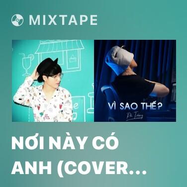 Mixtape Nơi Này Có Anh (Cover Beat) - Various Artists