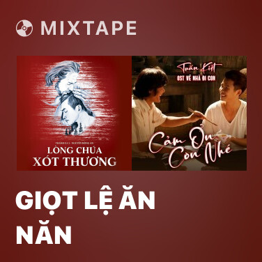 Mixtape Giọt Lệ Ăn Năn - Various Artists