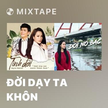 Mixtape Đời Dạy Ta Khôn - Various Artists