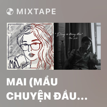 Mixtape Mai (Mẩu Chuyện Đầu Tiên) - Various Artists