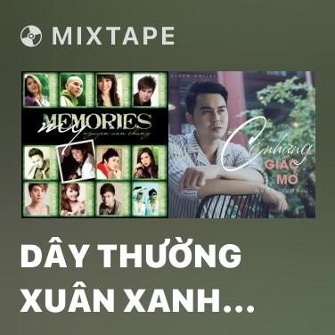 Mixtape Dây Thường Xuân Xanh Biếc - Various Artists