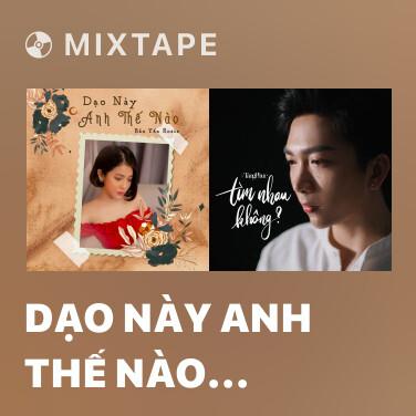 Mixtape Dạo Này Anh Thế Nào (Piano Version) - Various Artists