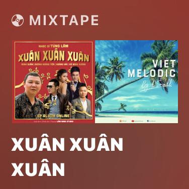Mixtape Xuân Xuân Xuân - Various Artists