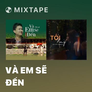 Mixtape Và Em Sẽ Đến - Various Artists