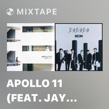 Mixtape Apollo 11 (feat. Jay Park) - Various Artists