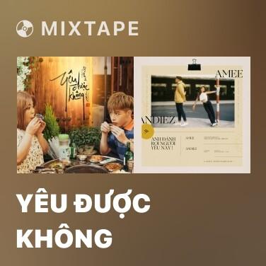 Mixtape Yêu Được Không - Various Artists