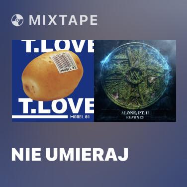 Mixtape Nie umieraj - Various Artists