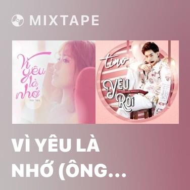 Mixtape Vì Yêu Là Nhớ (Ông Ngoại Tuổi 30 OST) - Various Artists