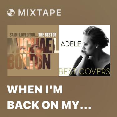 Mixtape When I'm Back On My Feet Again
