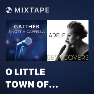 Mixtape O Little Town Of Bethlehem - Various Artists