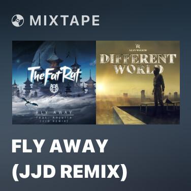 Mixtape Fly Away (JJD Remix) - Various Artists