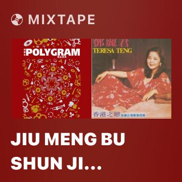 Mixtape Jiu Meng Bu Shun Ji (Dian Ying