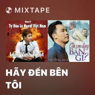 Mixtape Hãy Đến Bên Tôi - Various Artists