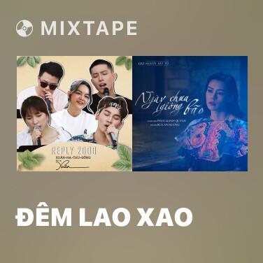 Mixtape Đêm Lao Xao - Various Artists