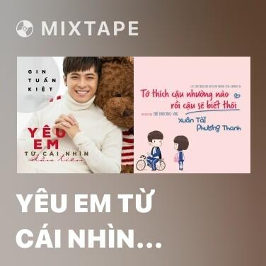 Mixtape Yêu Em Từ Cái Nhìn Đầu Tiên - Various Artists