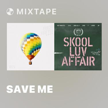 Mixtape Save Me
