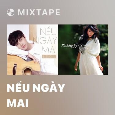 Mixtape Nếu Ngày Mai - Various Artists