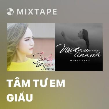 Mixtape Tâm Tư Em Giấu - Various Artists
