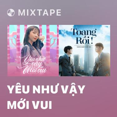 Mixtape Yêu Như Vậy Mới Vui - Various Artists