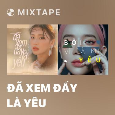 Mixtape Đã Xem Đấy Là Yêu - Various Artists