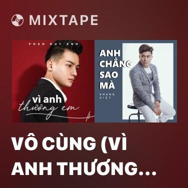Mixtape Vô Cùng (Vì Anh Thương Em) - Various Artists