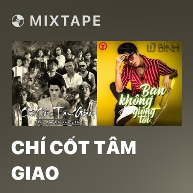 Radio Chí Cốt Tâm Giao - Various Artists
