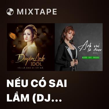 Mixtape Nếu Có Sai Lầm (DJ VaNa Remix) - Various Artists
