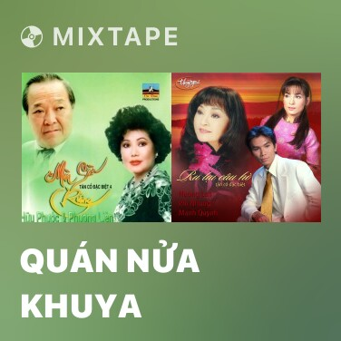 Mixtape Quán Nửa Khuya - Various Artists