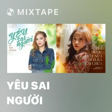 Mixtape Yêu Sai Người - Various Artists