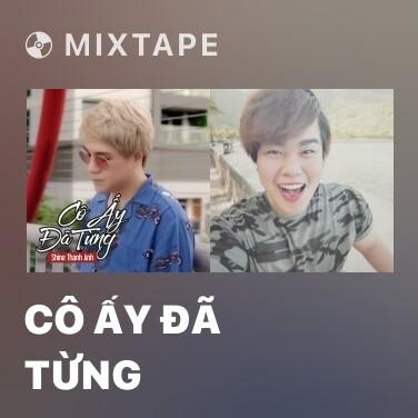 Mixtape Cô Ấy Đã Từng - Various Artists