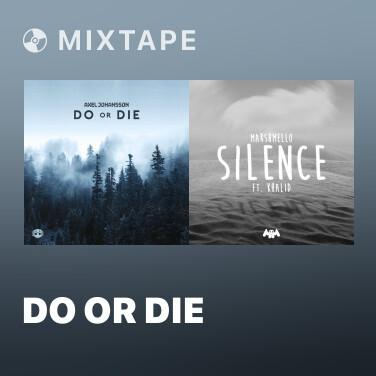 Mixtape Do Or Die - Various Artists