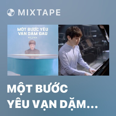 Mixtape Một Bước Yêu Vạn Dặm Đau - Various Artists