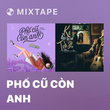 Mixtape Phố Cũ Còn Anh - Various Artists