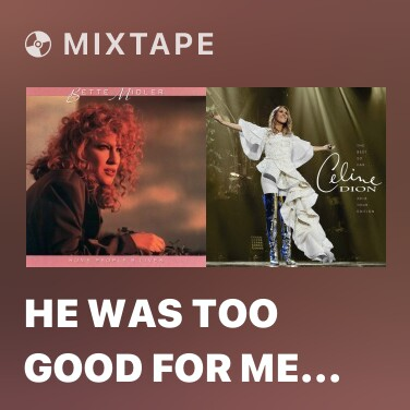 Mixtape He Was Too Good for Me / Since You Stayed Here - Various Artists
