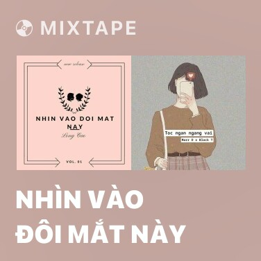 Mixtape Nhìn Vào Đôi Mắt Này - Various Artists