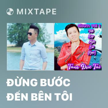 Radio Đừng Bước Đến Bên Tôi - Various Artists