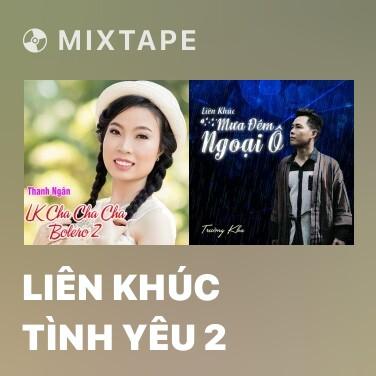 Mixtape Liên Khúc Tình Yêu 2 - Various Artists