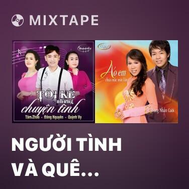 Mixtape Người Tình Và Quê Hương - Various Artists