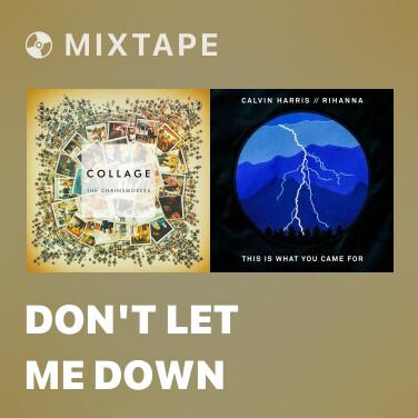 Mixtape Don't Let Me Down - Various Artists