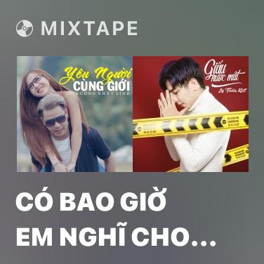 Radio Có Bao Giờ Em Nghĩ Cho Anh - Various Artists