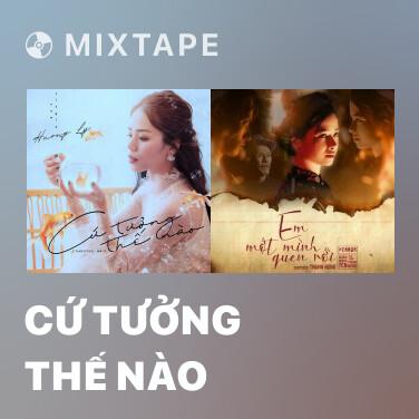 Mixtape Cứ Tưởng Thế Nào - Various Artists
