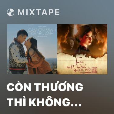 Radio Còn Thương Thì Không Để Em Khóc - Various Artists