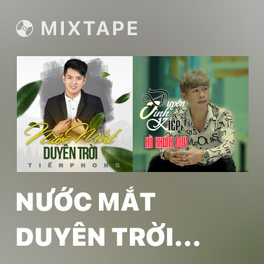 Mixtape Nước Mắt Duyên Trời (Pop Version)